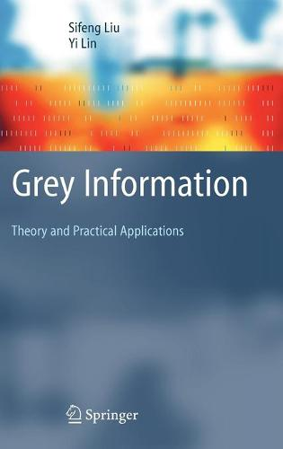 Grey Information: Theory and Practical Applications - Advanced Information and Knowledge Processing (Hardback)