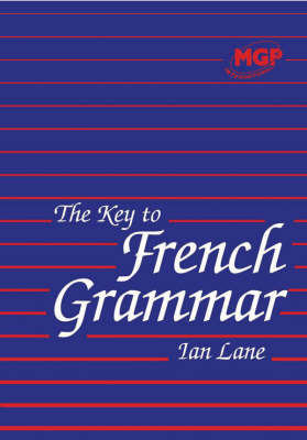 The Key to French Grammar for Key Stages 3 and 4 (Paperback)