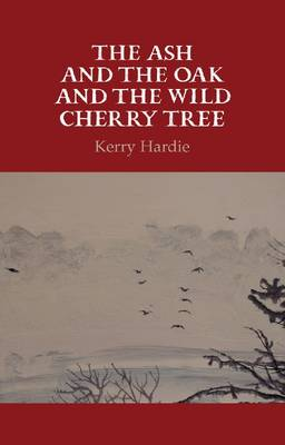 The Ash and the Oak and the Wild Cherry Tree (Hardback)