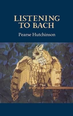 Listening to Bach (Hardback)