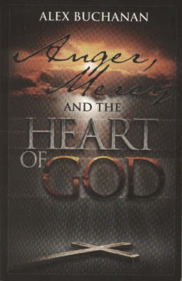 Anger, Mercy and the Heart of God (Paperback)