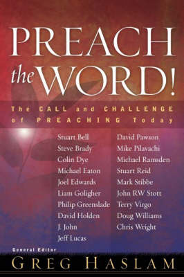 Preach the Word!: The Call and Challenge of Preaching Today (Hardback)