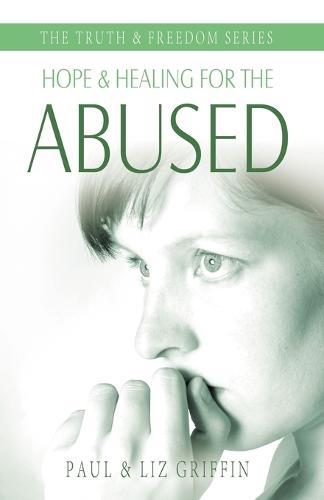 Hope and Healing for the Abused - Truth & Freedom (Paperback)