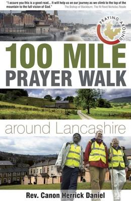 Hundred Mile Prayer Walk Around Lancashire (Paperback)