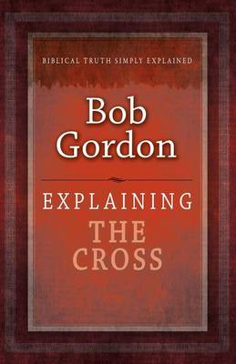 Explaining the Cross (Paperback)