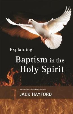 Explaining Baptism with the Holy Spirit - The Explaining Series (Paperback)