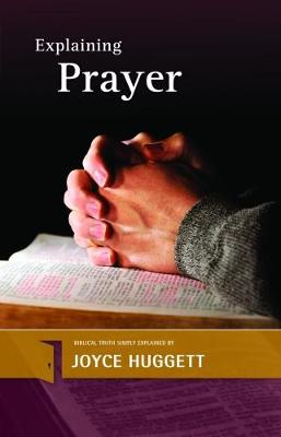 Explaining Prayer - The Explaining Series (Paperback)