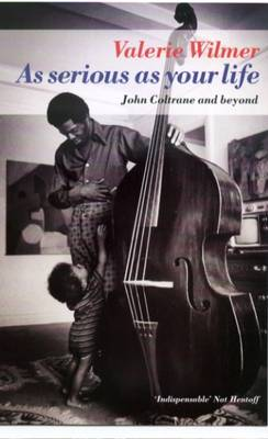 As Serious As Your Life: John Coltrane and Beyond (Paperback)