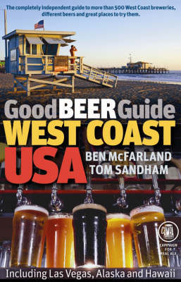 Good Beer Guide West Coast USA: Including Las Vegas, Alaska and Hawaii (Paperback)