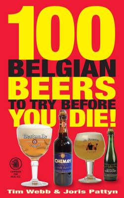100 Belgian Beers to Try Before You Die! (Paperback)