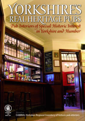 Yorkshire's Real Heritage Pubs (Paperback)