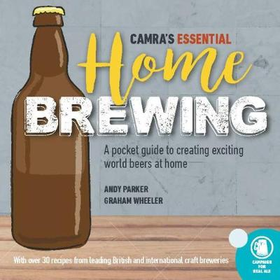 CAMRA's Essential Home Brewing: a pocket guide to creating world beers at home (Paperback)