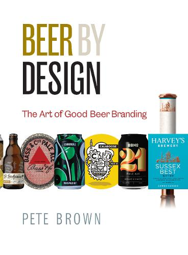 Beer by Design: The art of good beer branding (Paperback)