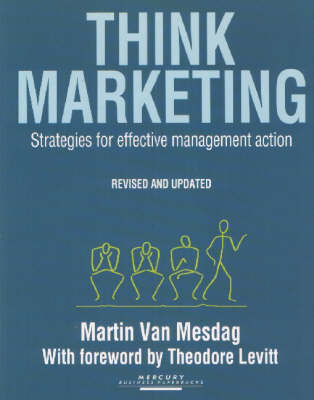 Think Marketing: Guidelines for More Effective Management Action (Paperback)