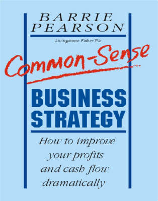 Common-Sense Business Strategy (Paperback)