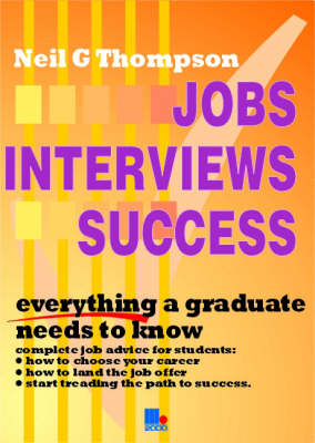 Jobs,Interviews,Success: Everything a Student Needs to Know (Paperback)