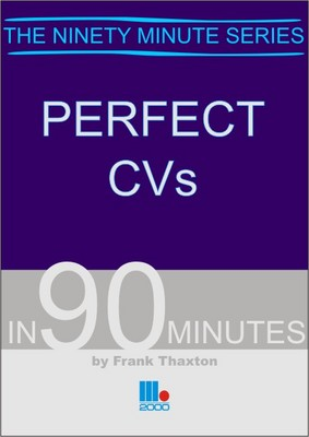 Perfect CVs in 90 Minutes - In ninety minutes (Paperback)