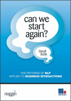 Can We Start Again?: The Patterns of NLP Applied to Business Interactions (Paperback)