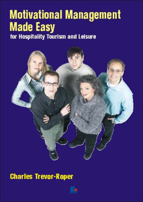 Motivational Management Made Easy: for Hospitality, Tourism and Leisure (Paperback)