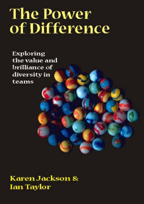 The Power of Difference: Exploring the Value and Brilliance of Diversity in Teams (Paperback)