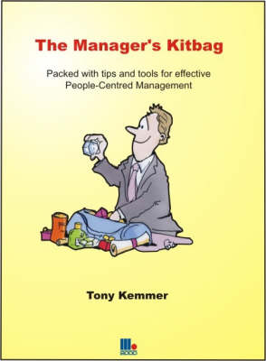 The Manager's Kitbag: Tips and Tools for Effective People-centred Management (Paperback)