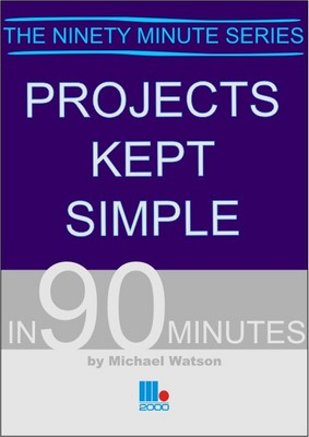 Projects Kept Simple in 90 Minutes - In 90 Minutes (Paperback)