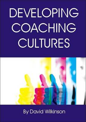 Developing Coaching Cultures (Paperback)