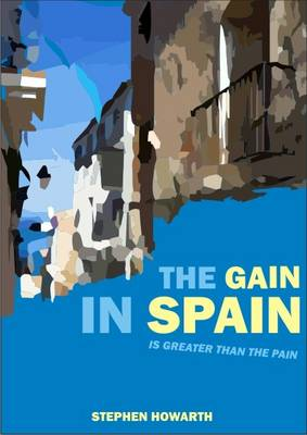 The Gain in Spain: ..is Greater Than the Pain (Paperback)