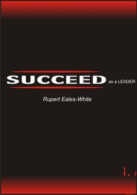 Succeed as a Leader (Paperback)