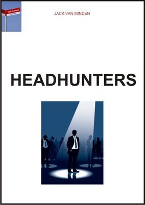 Headhunters: A Guide to Top-level Executive Recruitment (Paperback)