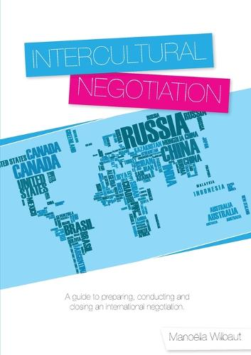 Intercultural Negotiation: A Guide to Preparing, Conducting and Closing an International Negotiation (Paperback)