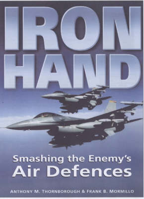 Iron Hand: Smashing the Enemy's Air Defences (Hardback)