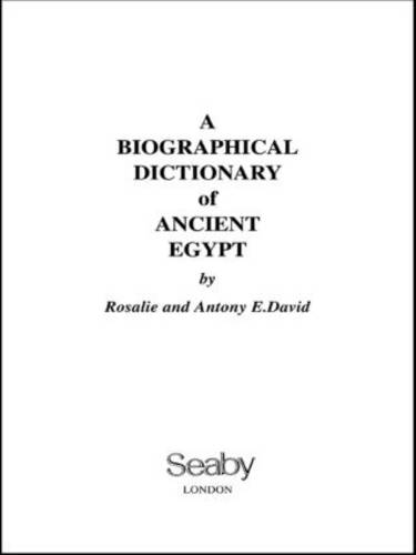 A Biographical Dictionary of Ancient Egypt (Hardback)