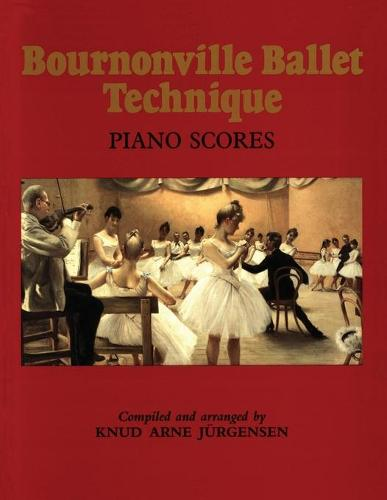 Bournonville Ballet Technique: Piano Score (Paperback)