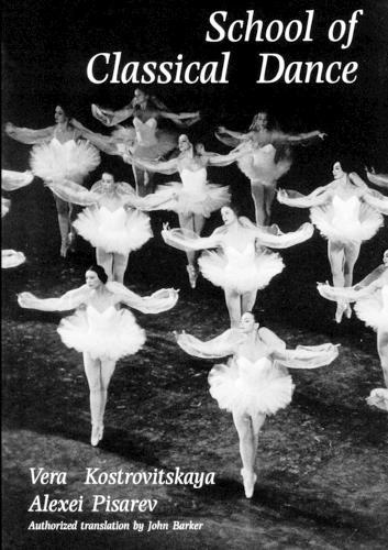 School of Classical Dance: Textbook of the Vaganova Choreographic School (Paperback)