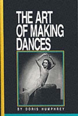 The Art of Making Dances (Paperback)