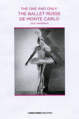 The One and Only: The Ballet Russe De Monte Carlo (Paperback)