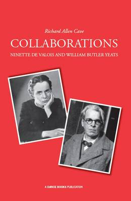 Collaborations: Ninette De Valois and William Butler Yeats (Paperback)
