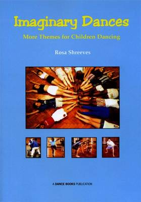 Imaginary Dances: More Themes for Children Dancing (Paperback)
