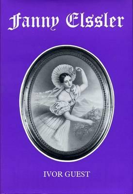 Fanny Elssler: The Pagan Ballerina (Hardback)