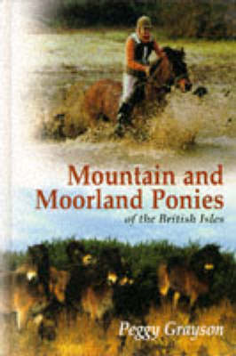 Mountain and Moorland Ponies of the British Isles (Hardback)