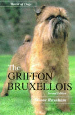 The Griffon Bruxellois - World of Dogs S. (Hardback)