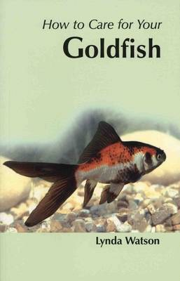 How to Care for Your Goldfish - Your first...series (Paperback)