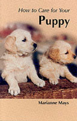 How to Care for Your Puppy - Your first...series (Paperback)
