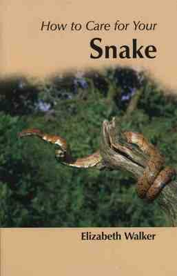How to Care for Your Snake - Your first (Paperback)