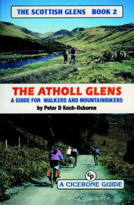 The Scottish Glens 2 - The Atholl Glens: A Personal Survey of the Atholl Glens for Mountainbikers and Walkers (Paperback)