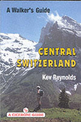 Central Switzerland: A Walker's Guide (Paperback)