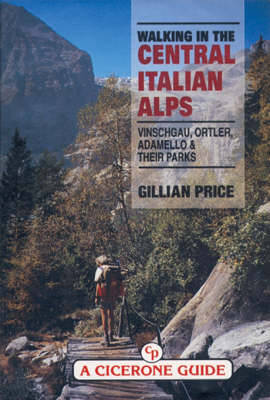 Walking in the Central Italian Alps: Vinschgau, Ortler, Adamello and their Parks (Paperback)