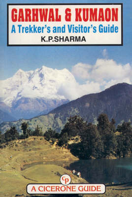 Garhwal and Kumaon: A Trekker's and Visitor's Guide (Paperback)