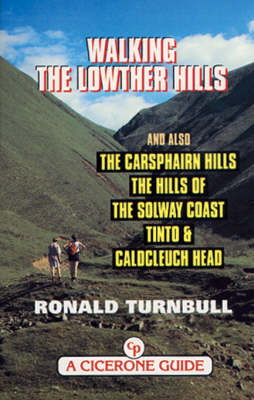 Walking the Lowther Hills: And Also the Carsphairn Hills, the Hills of the Solway Coast, Tinto and Cauldcleuch Head (Paperback)